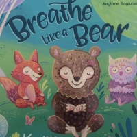 Breathe Like a Bear: 30 mindful moments for kids to feel calm and focused - Book Review