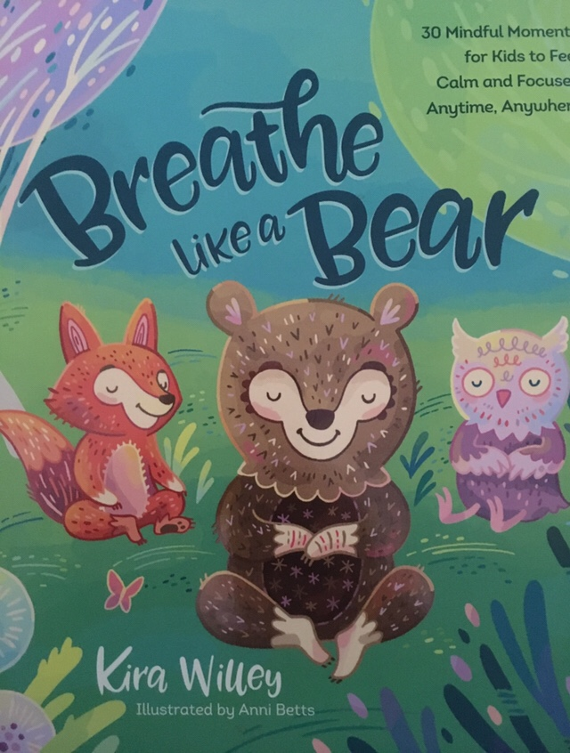 Breathe Like a Bear: 30 mindful moments for kids to feel calm and focused – Book Review